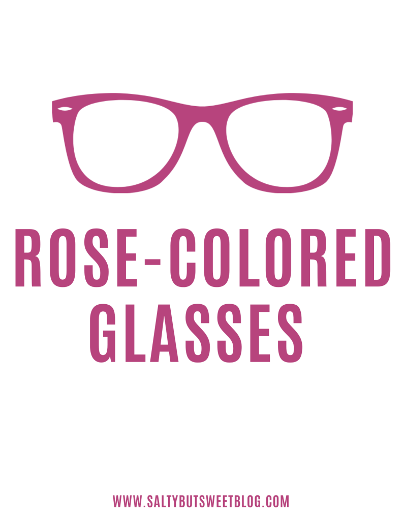 rose-colored glasses salty but sweet blog
