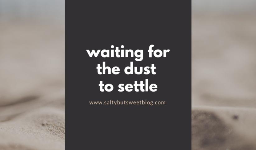 dust settle